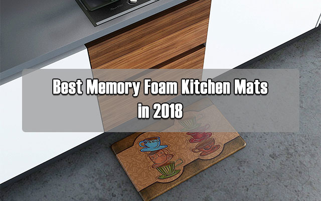 Best Memory Foam Kitchen Mats in 2018 - Cool Kitchen Utensils
