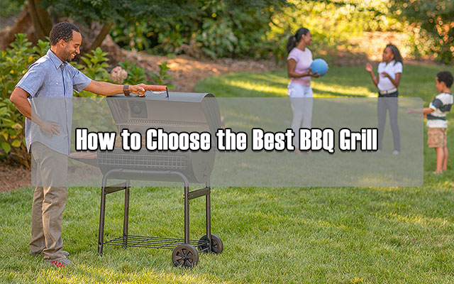 How to Choose the Best BBQ Grill - Cool Kitchen Utensils