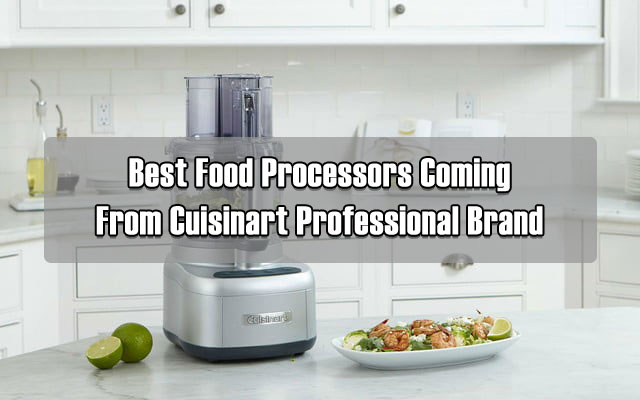 Best Food Processors Coming From Cuisinart Professional