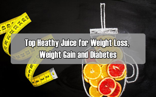 top heathy juice for weight loss weight gain and diabetes cool